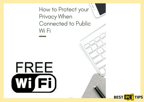 How to Protect your Privacy when connected to a public wifi