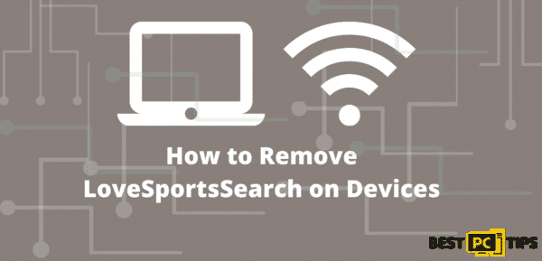 remove lovesportssearch browser hijacker