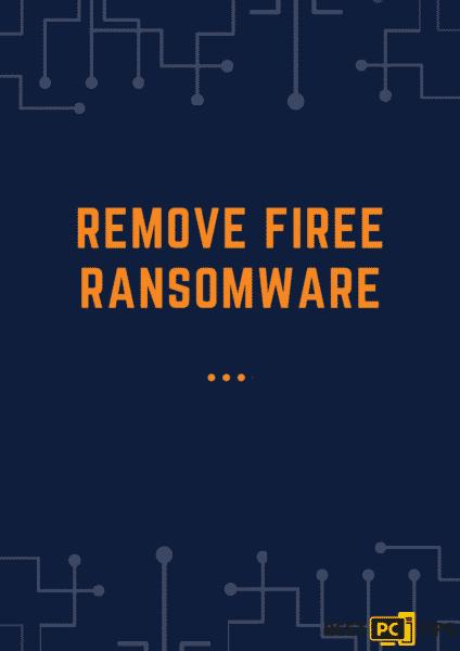 Remove Fireee ransomware virus