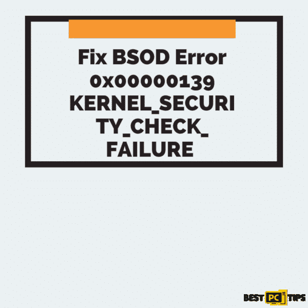 Fix Error 0x00000139 KERNEL_SECURITY_CHECK_ FAILURE