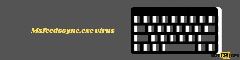 Msfeedssync.exe Virus Removal Guide