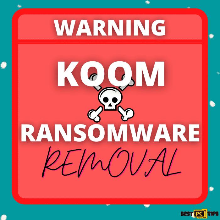 Koom Ransomware Removal