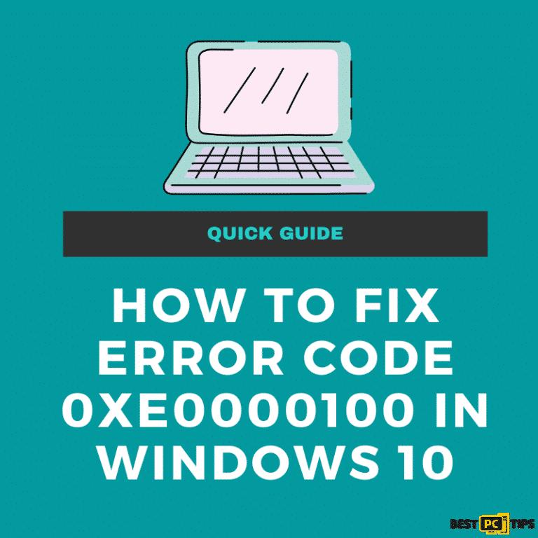 How to fix error code 0xe0000100 in Windows 10