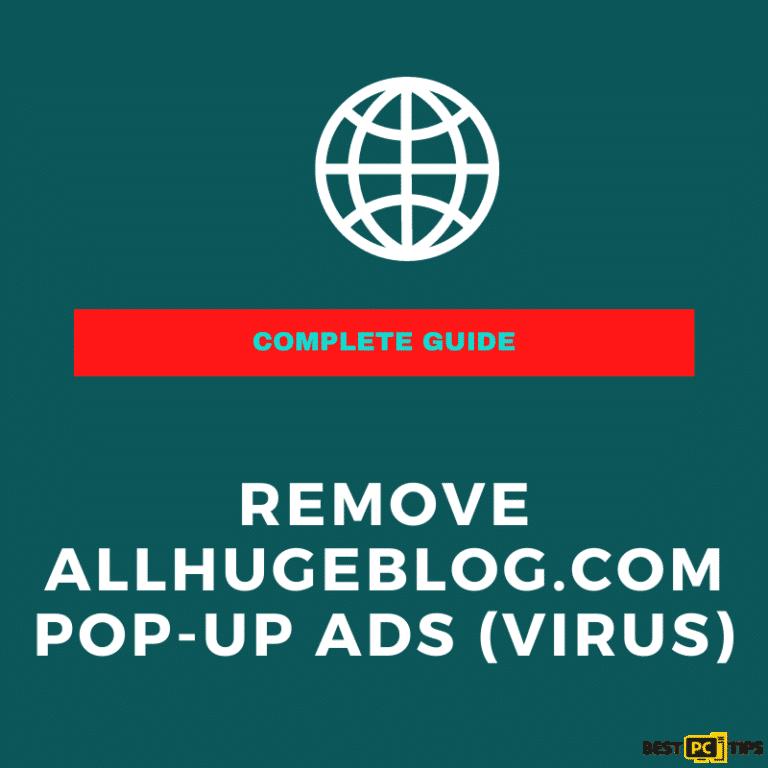 Removal Guide of the Allhugeblog.com pop-up ads