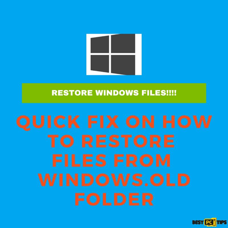 Quick fix to restore files from Windows.old folder