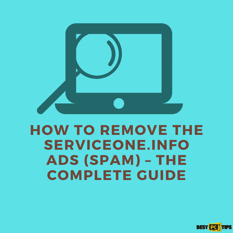 How to Remove the Serviceone.info Ads (Spam) – The Complete Guide
