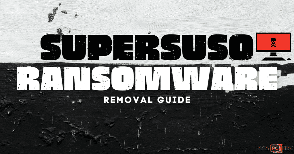 Supersuso Ransomware removal guide